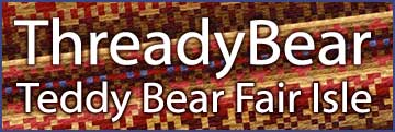 ThreadyBear Teddy Bear Fair Isle Group